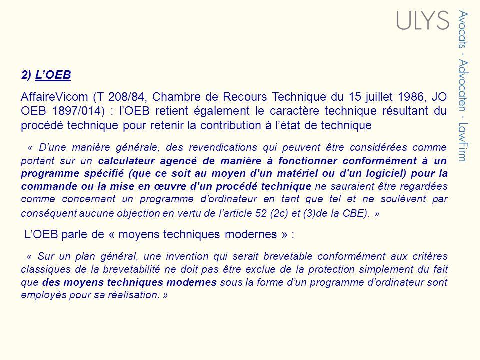 2) LOEB AffaireVicom (T 208/84, Chambre de Recours Technique du 15 juillet 1986, JO OEB 1897/014) : lOEB retient également le caractère technique résu