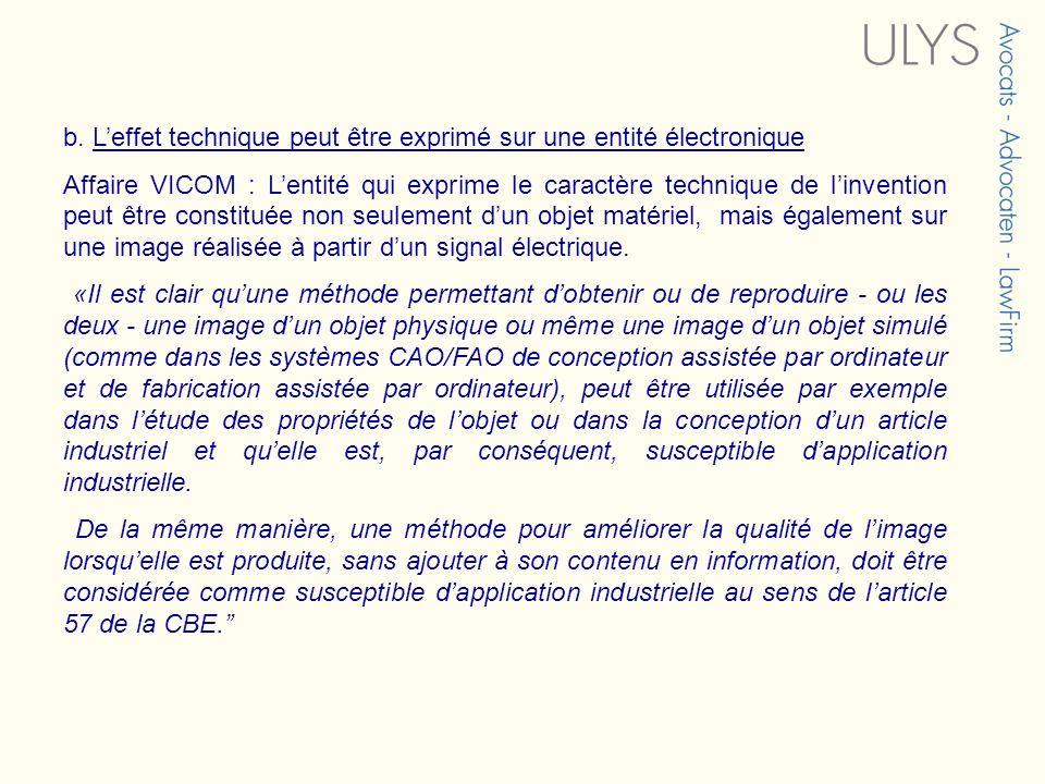 b. Leffet technique peut être exprimé sur une entité électronique Affaire VICOM : Lentité qui exprime le caractère technique de linvention peut être c