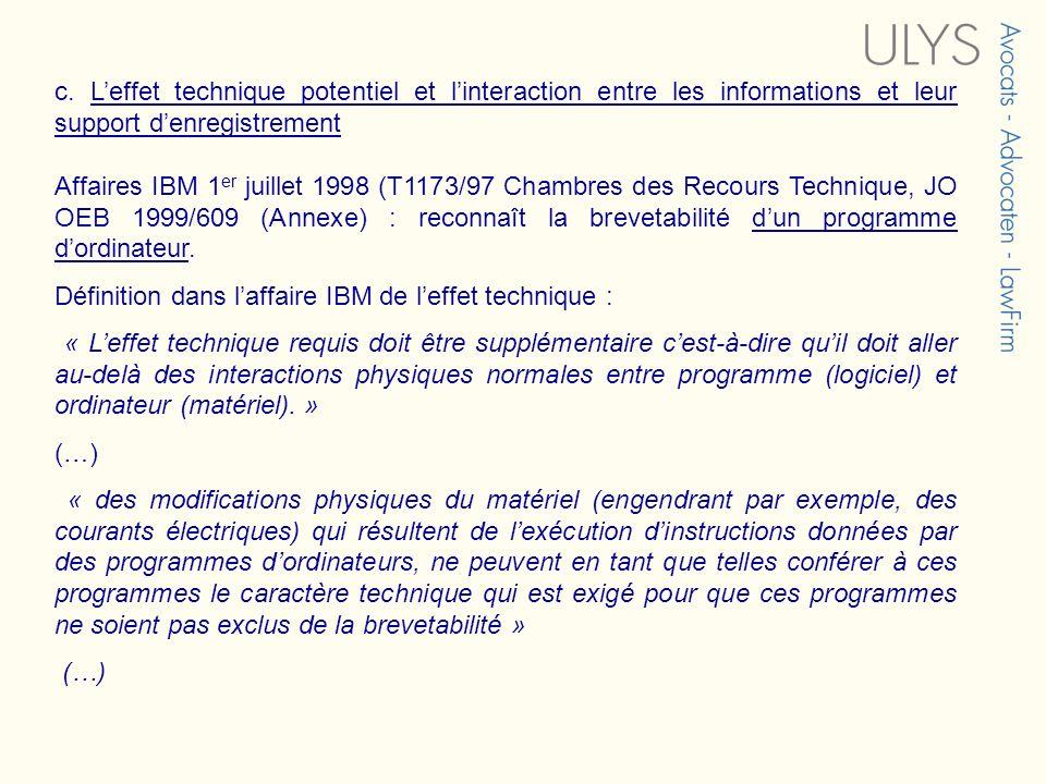 c. Leffet technique potentiel et linteraction entre les informations et leur support denregistrement Affaires IBM 1 er juillet 1998 (T1173/97 Chambres