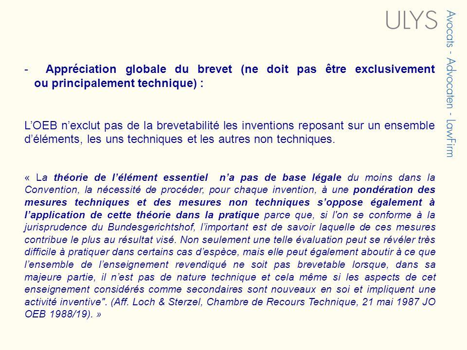 - Appréciation globale du brevet (ne doit pas être exclusivement ou principalement technique) : LOEB nexclut pas de la brevetabilité les inventions re
