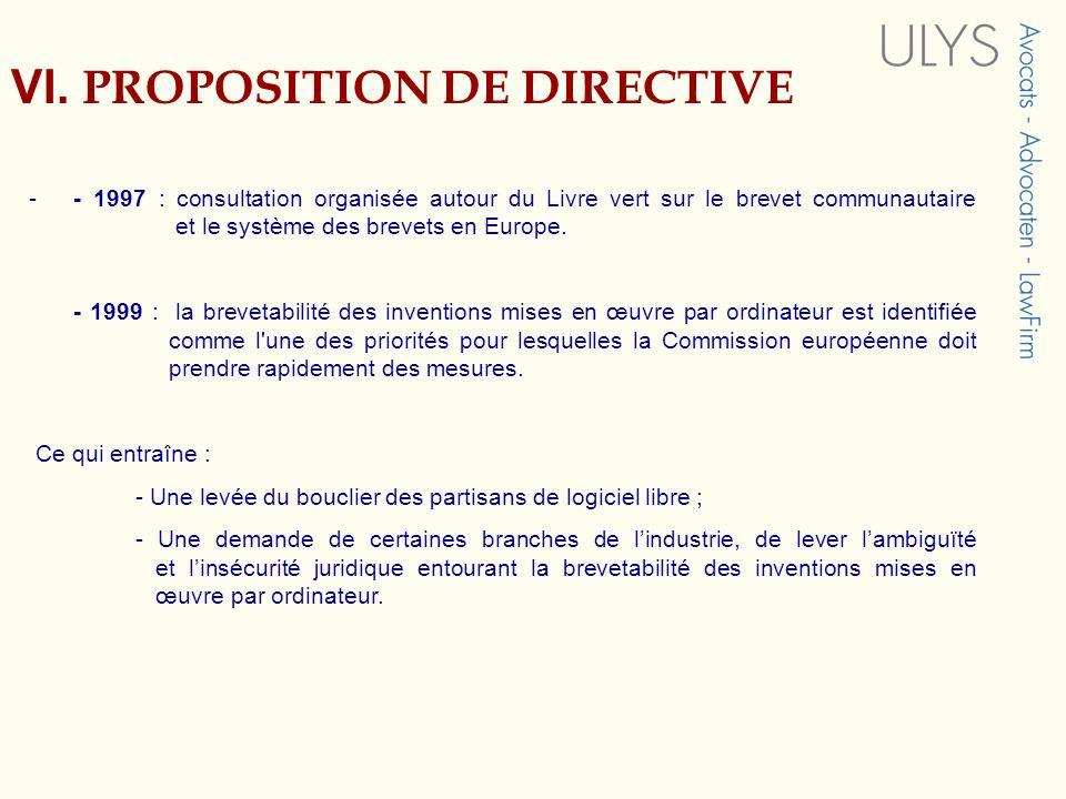 VI. PROPOSITION DE DIRECTIVE - - 1997 : consultation organisée autour du Livre vert sur le brevet communautaire et le système des brevets en Europe. -