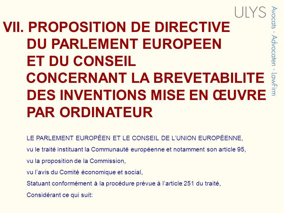 VII. PROPOSITION DE DIRECTIVE DU PARLEMENT EUROPEEN ET DU CONSEIL CONCERNANT LA BREVETABILITE DES INVENTIONS MISE EN ŒUVRE PAR ORDINATEUR LE PARLEMENT