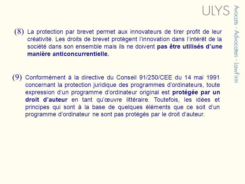 (8) La protection par brevet permet aux innovateurs de tirer profit de leur créativité. Les droits de brevet protègent linnovation dans lintérêt de la