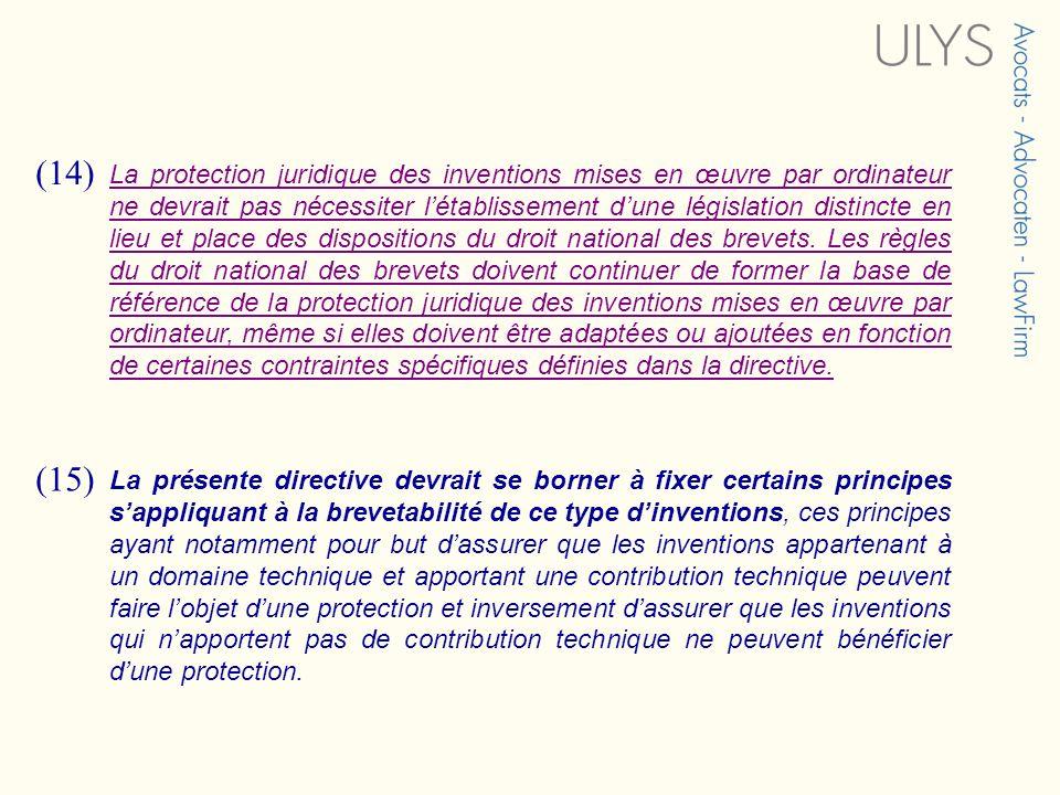 (14) La protection juridique des inventions mises en œuvre par ordinateur ne devrait pas nécessiter létablissement dune législation distincte en lieu