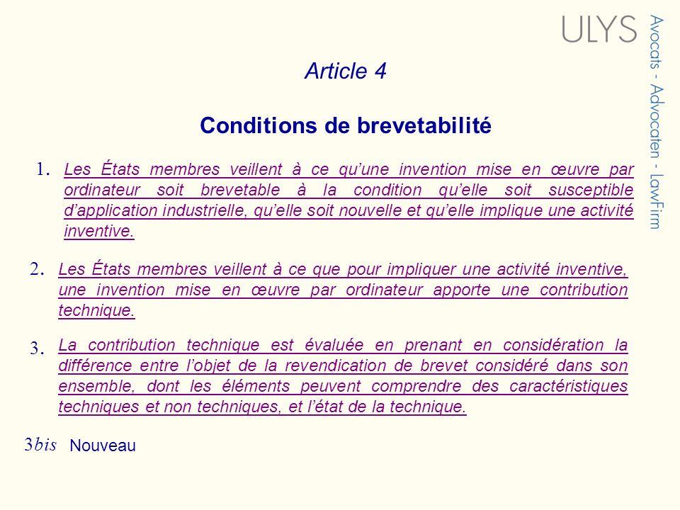 Article 4 Conditions de brevetabilité Les États membres veillent à ce quune invention mise en œuvre par ordinateur soit brevetable à la condition quel