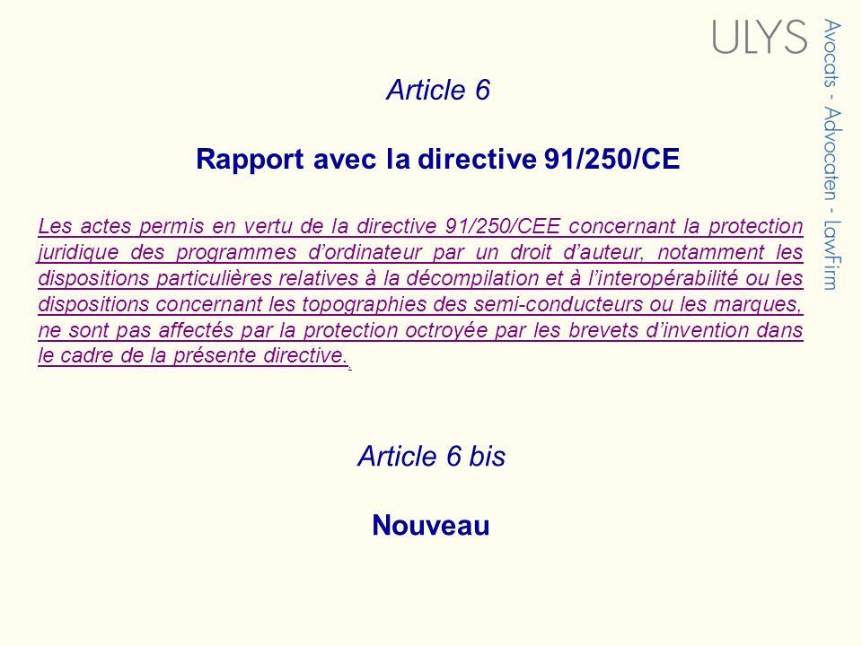 Article 6 Rapport avec la directive 91/250/CE Les actes permis en vertu de la directive 91/250/CEE concernant la protection juridique des programmes d
