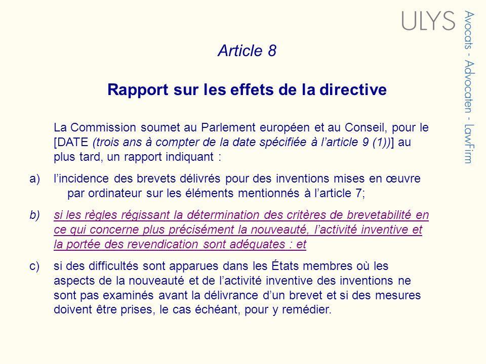 Article 8 Rapport sur les effets de la directive La Commission soumet au Parlement européen et au Conseil, pour le [DATE (trois ans à compter de la da