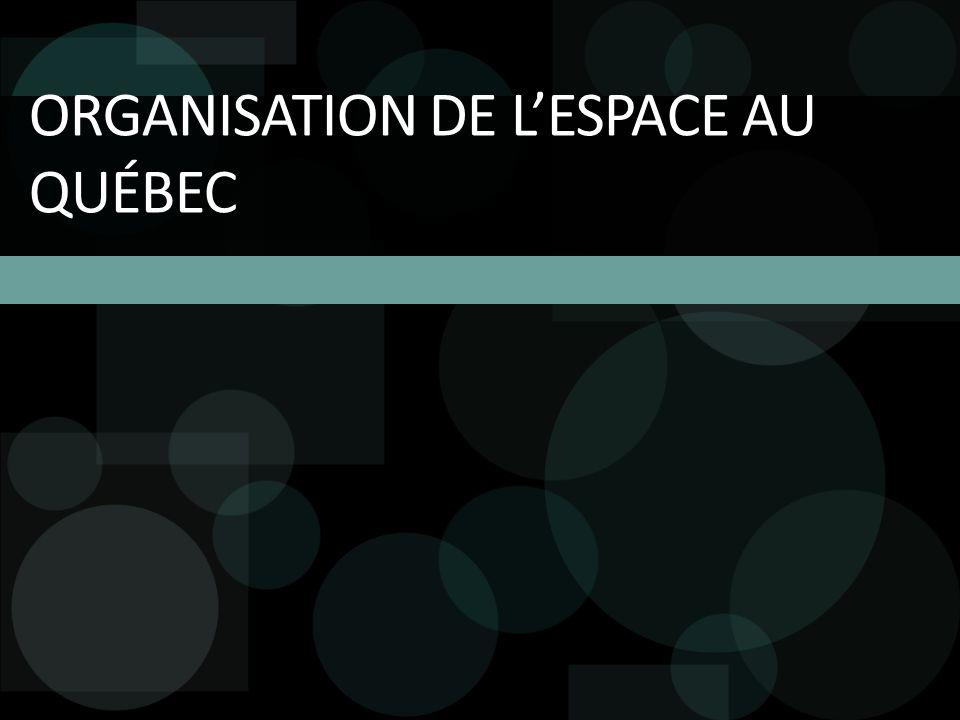 ORGANISATION DE LESPACE AU QUÉBEC