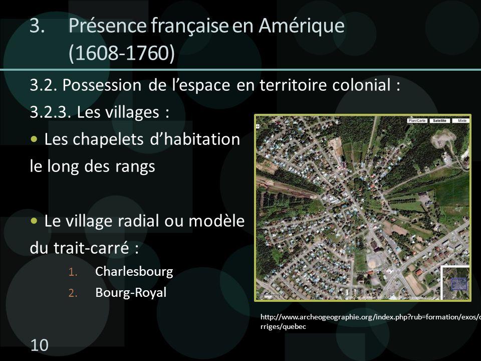 3.2. Possession de lespace en territoire colonial : 3.2.3. Les villages : Les chapelets dhabitation le long des rangs Le village radial ou modèle du t