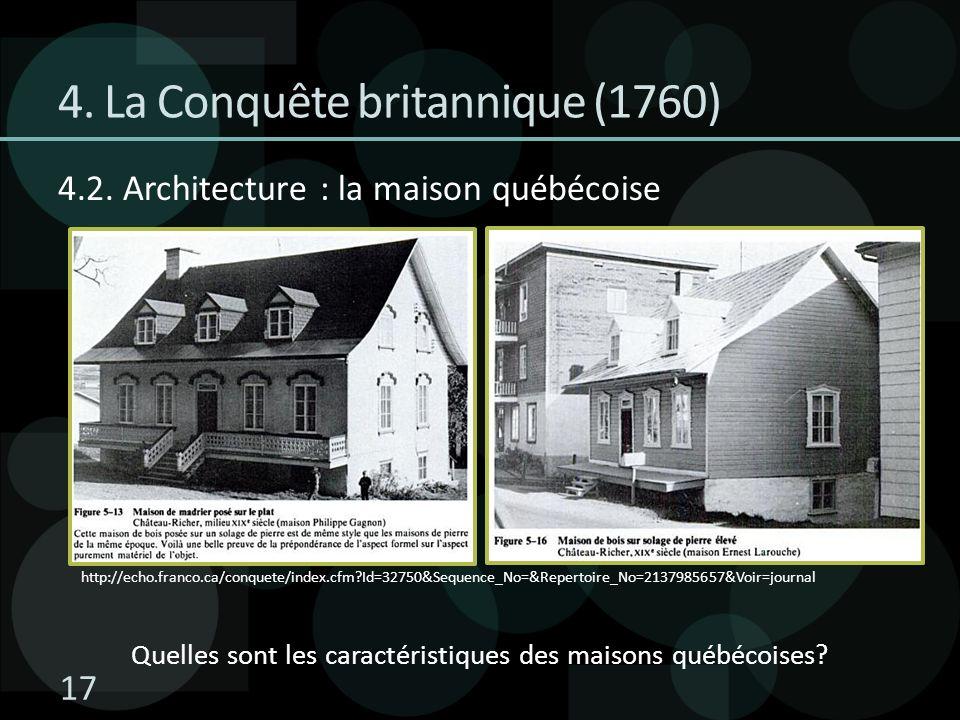 4. La Conquête britannique (1760) http://echo.franco.ca/conquete/index.cfm?Id=32750&Sequence_No=&Repertoire_No=2137985657&Voir=journal 4.2. Architectu