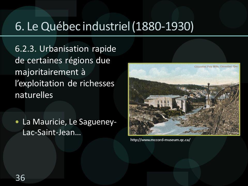 6. Le Québec industriel (1880-1930) 6.2.3. Urbanisation rapide de certaines régions due majoritairement à lexploitation de richesses naturelles La Mau