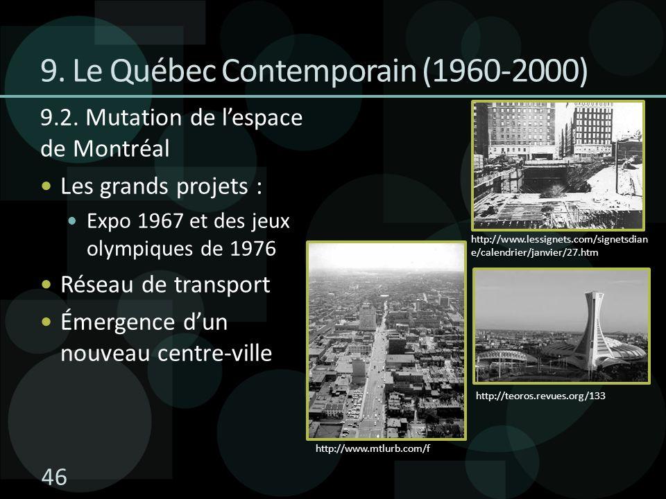 46 9.2. Mutation de lespace de Montréal Les grands projets : Expo 1967 et des jeux olympiques de 1976 Réseau de transport Émergence dun nouveau centre