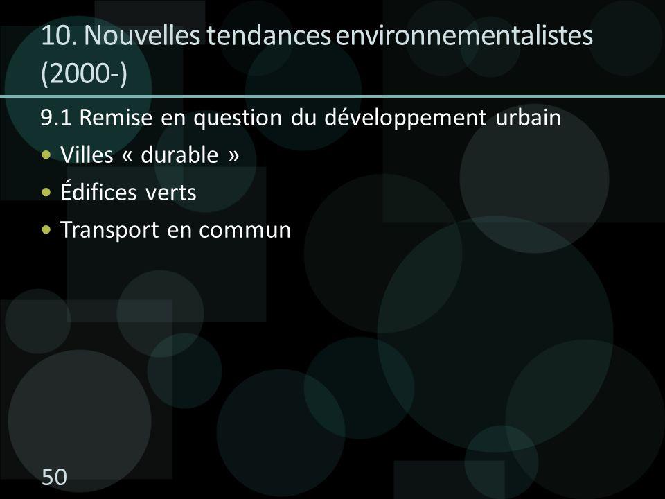 9.1 Remise en question du développement urbain Villes « durable » Édifices verts Transport en commun 10.