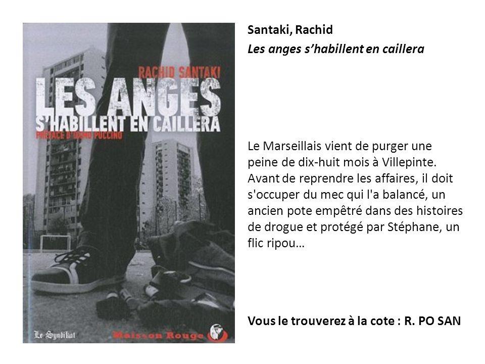 Santaki, Rachid Les anges shabillent en caillera Le Marseillais vient de purger une peine de dix-huit mois à Villepinte. Avant de reprendre les affair