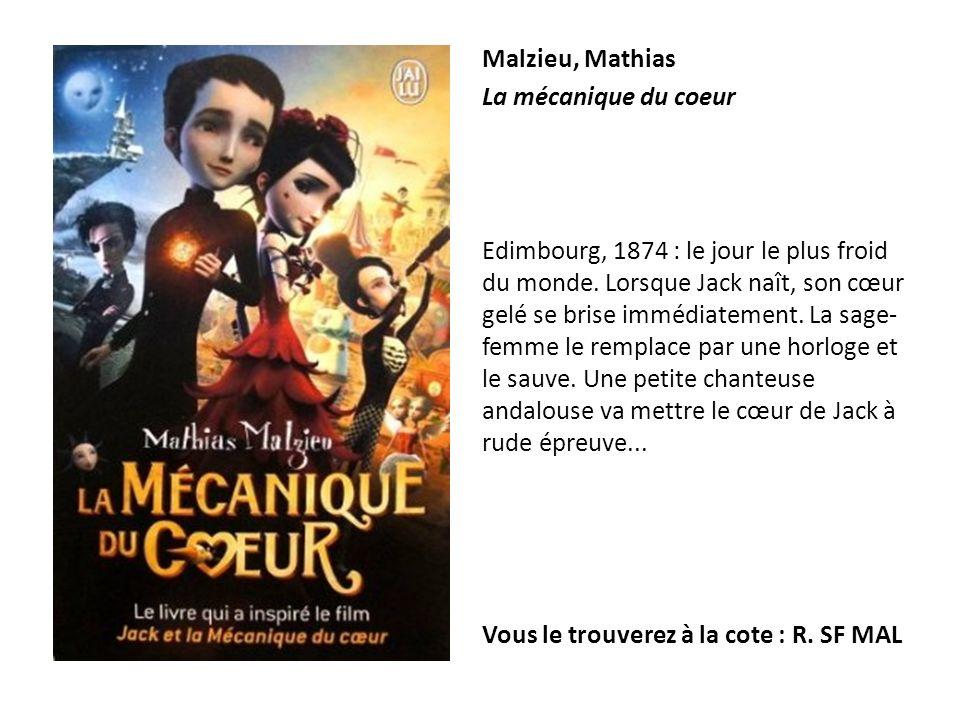 Malzieu, Mathias La mécanique du coeur Edimbourg, 1874 : le jour le plus froid du monde. Lorsque Jack naît, son cœur gelé se brise immédiatement. La s
