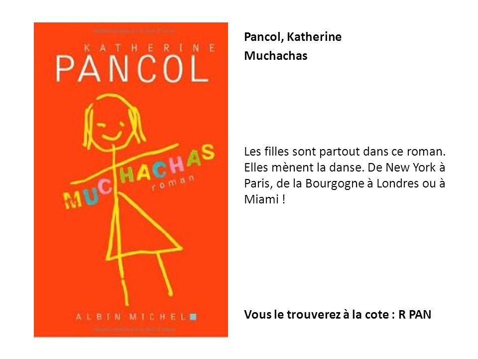 Pancol, Katherine Muchachas Les filles sont partout dans ce roman. Elles mènent la danse. De New York à Paris, de la Bourgogne à Londres ou à Miami !