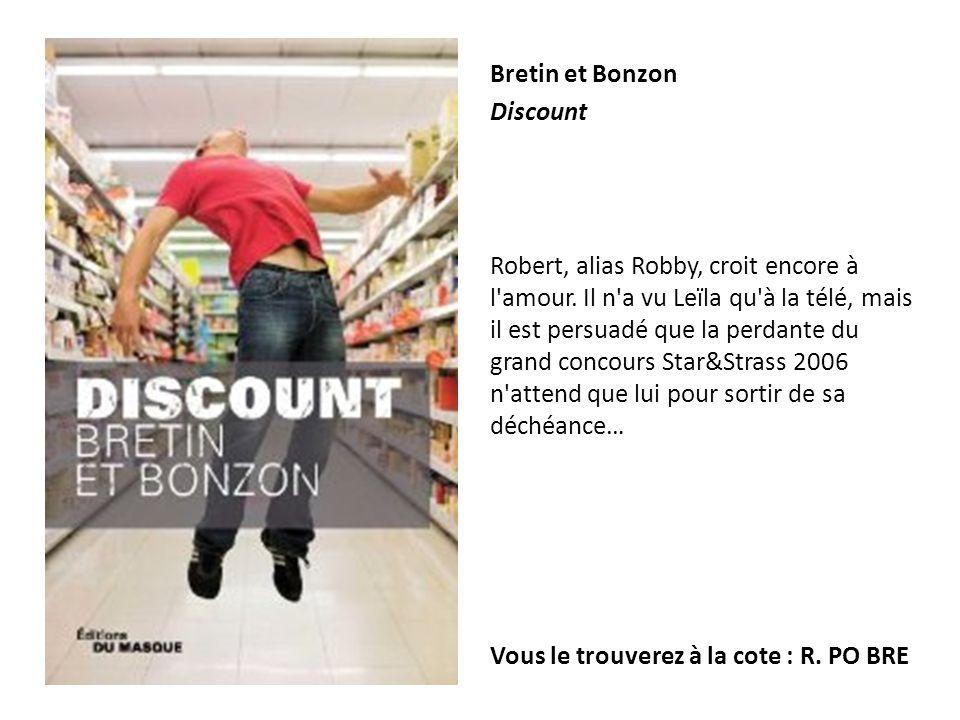 Bretin et Bonzon Discount Robert, alias Robby, croit encore à l'amour. Il n'a vu Leïla qu'à la télé, mais il est persuadé que la perdante du grand con