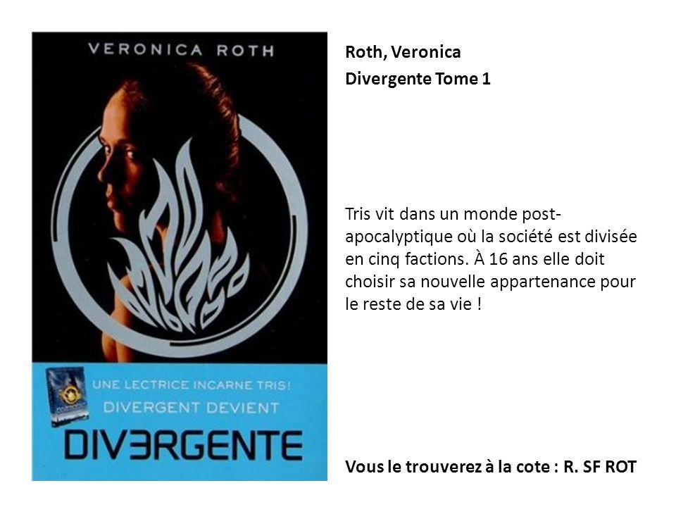 Roth, Veronica Divergente Tome 1 Tris vit dans un monde post- apocalyptique où la société est divisée en cinq factions. À 16 ans elle doit choisir sa