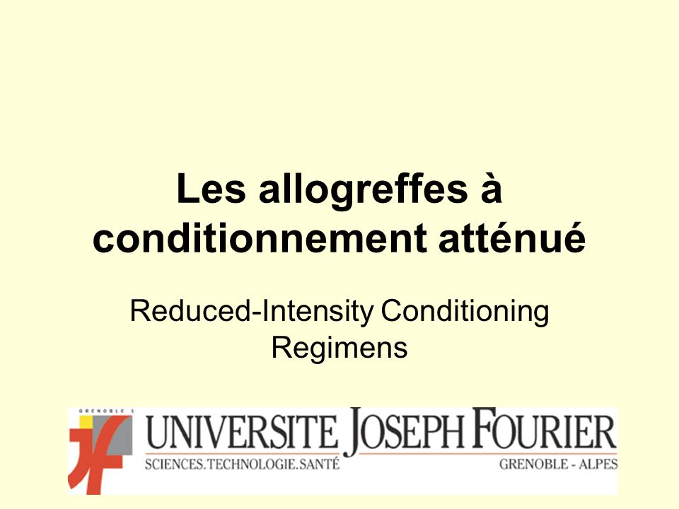 Les allogreffes à conditionnement atténué Reduced-Intensity Conditioning Regimens