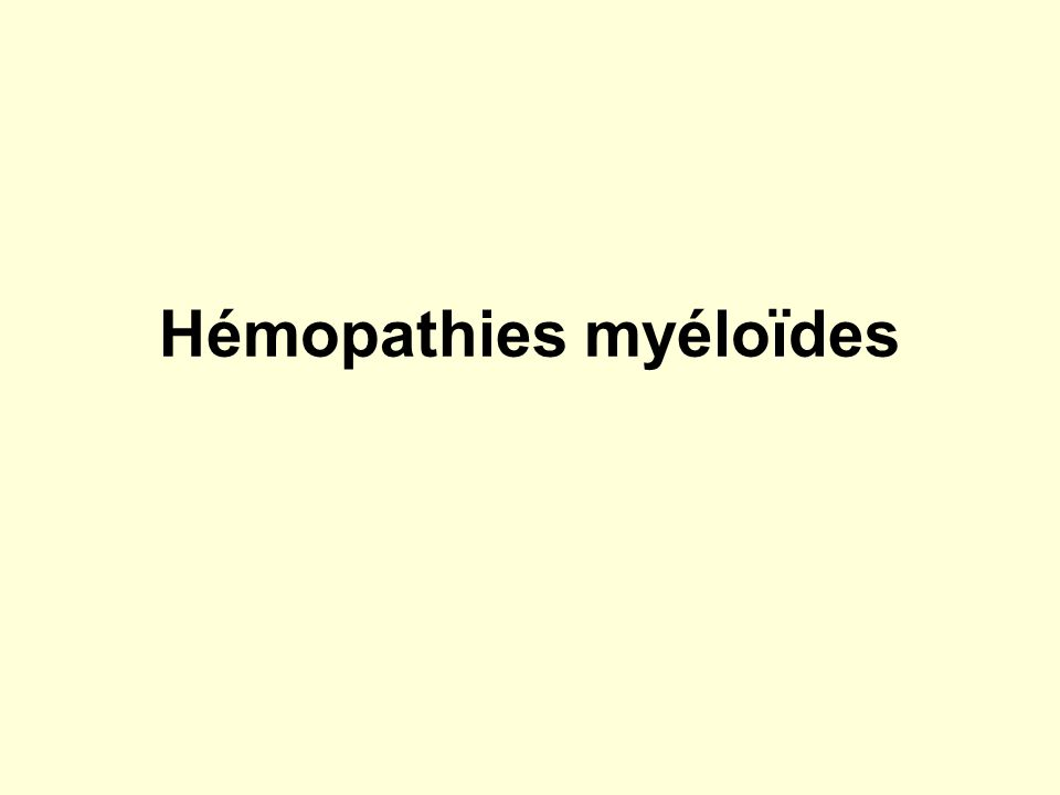 Hémopathies myéloïdes