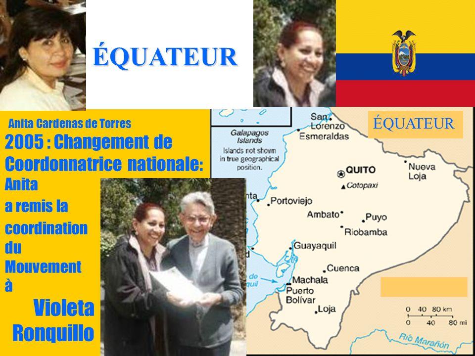 10 Anita Cardenas de Torres 2005 : Changement de Coordonnatrice nationale: Anita a remis la coordination du Mouvement à Violeta Ronquillo ÉQUATEUR ÉQU