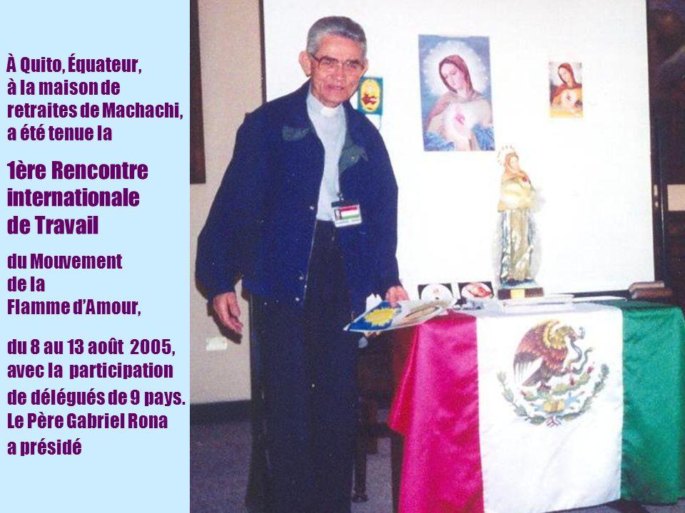 12 À Quito, Équateur, à la maison de retraites de Machachi, a été tenue la 1ère Rencontre internationale de Travail du Mouvement de la Flamme dAmour,