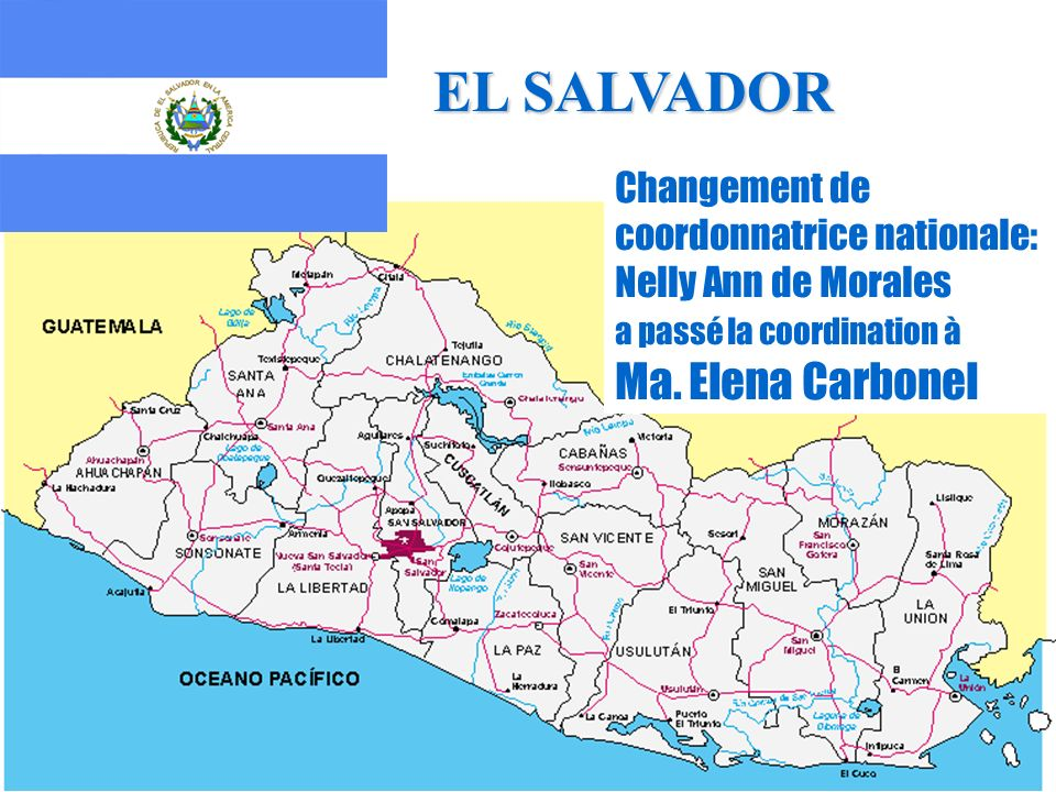 15 EL SALVADOR EL SALVADOR Changement de coordonnatrice nationale: Nelly Ann de Morales a passé la coordination à Ma. Elena Carbonel