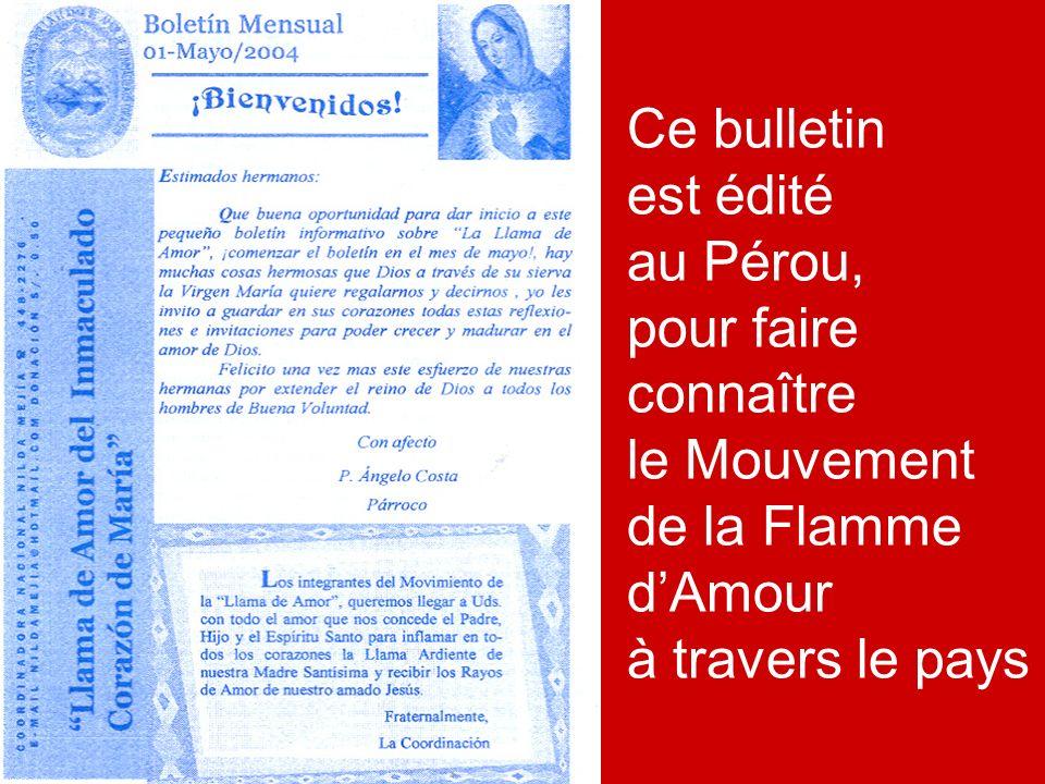 21 Ce bulletin est édité au Pérou, pour faire connaître le Mouvement de la Flamme dAmour à travers le pays