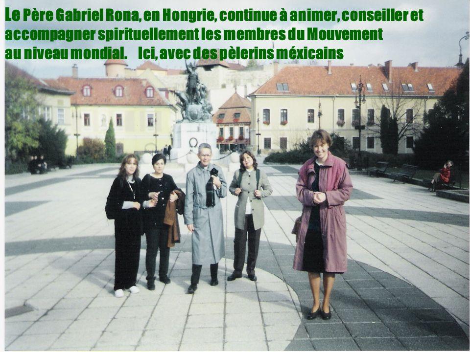 4 Le Père Gabriel Rona, en Hongrie, continue à animer, conseiller et accompagner spirituellement les membres du Mouvement au niveau mondial. Ici, avec
