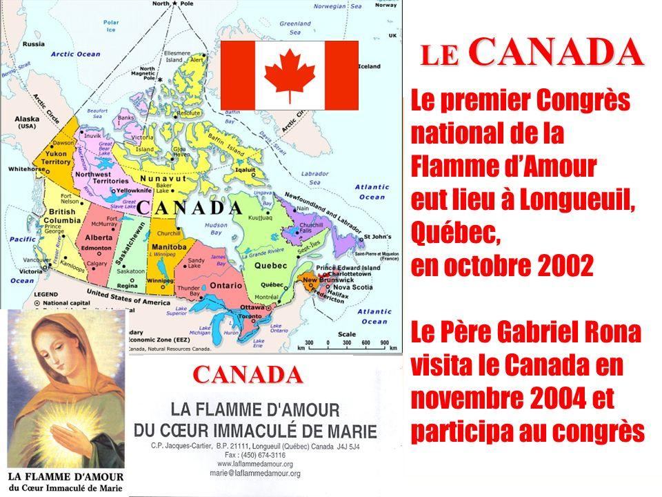 5 LE CANADA Le premier Congrès national de la Flamme dAmour eut lieu à Longueuil, Québec, en octobre 2002 Le Père Gabriel Rona visita le Canada en nov