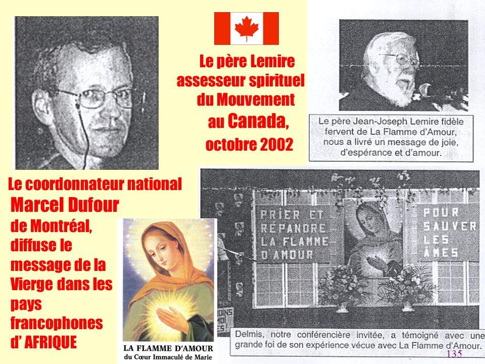 6 Le père Lemire assesseur spirituel du Mouvement au Canada, octobre 2002 Le coordonnateur national Marcel Dufour de Montréal, diffuse le message de l