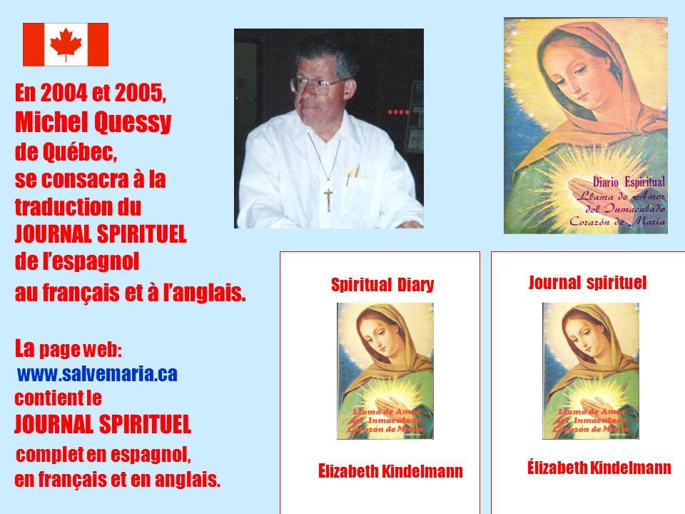 7 Journal spirituel Élizabeth Kindelmann Spiritual Diary E lizabeth Kindelmann En 2004 et 2005, Michel Quessy de Québec, se consacra à la traduction d