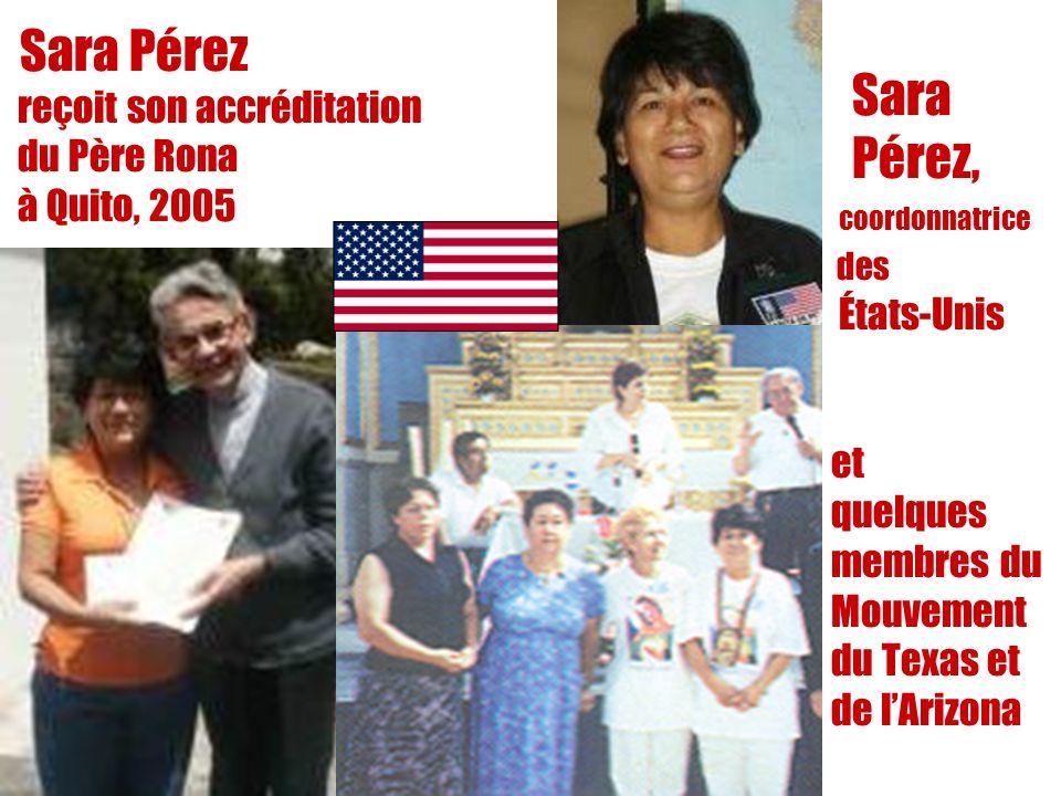 9 Sara Pérez, coordonnatrice des États-Unis et quelques membres du Mouvement du Texas et de lArizona Sara Pérez reçoit son accréditation du Père Rona