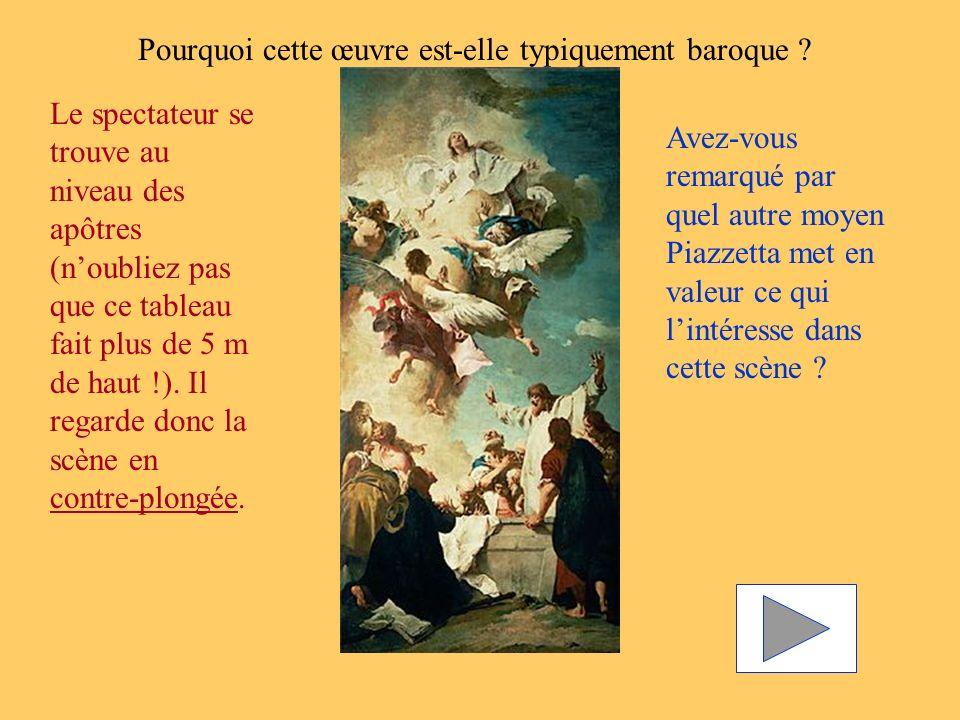 Pourquoi cette œuvre est-elle typiquement baroque ? Le spectateur se trouve au niveau des apôtres (noubliez pas que ce tableau fait plus de 5 m haut !