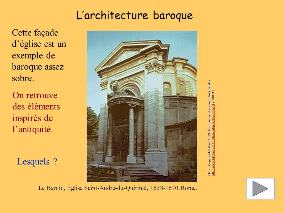 Larchitecture baroque Le Bernin, Église Saint-André-du-Quirinal, 1658-1670, Rome. Cette façade déglise est un exemple de baroque assez sobre. On retro