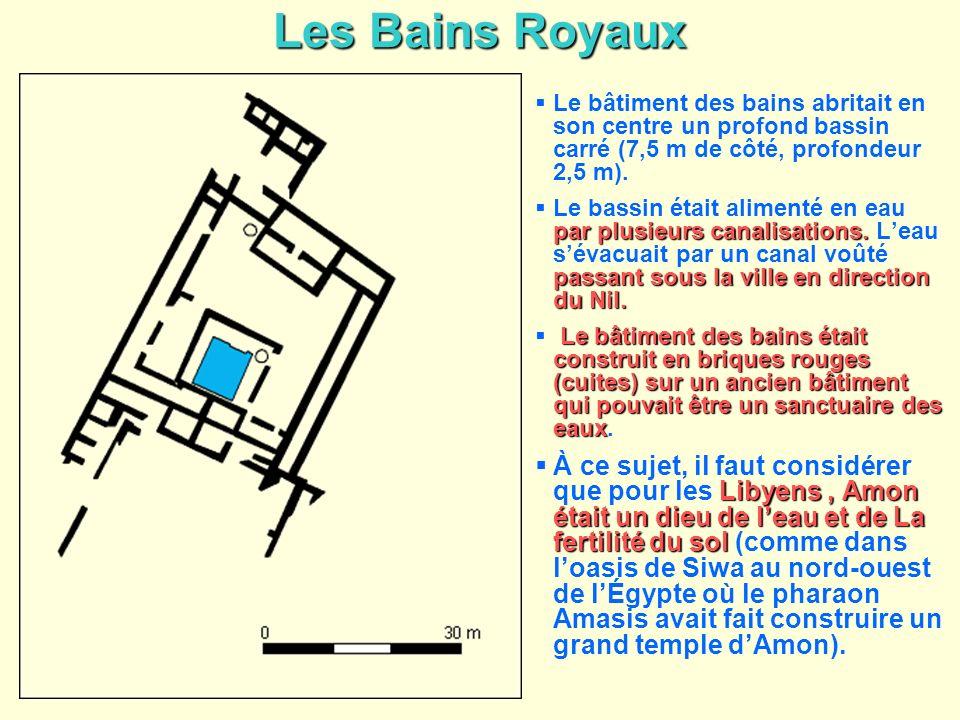 Les Bains Royaux Le bâtiment des bains abritait en son centre un profond bassin carré (7,5 m de côté, profondeur 2,5 m). par plusieurs canalisations.