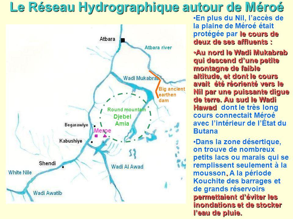 Le Réseau Hydrographique autour de Méroé le cours de deux de ses affluents :En plus du Nil, laccès de la plaine de Méroé était protégée par le cours d