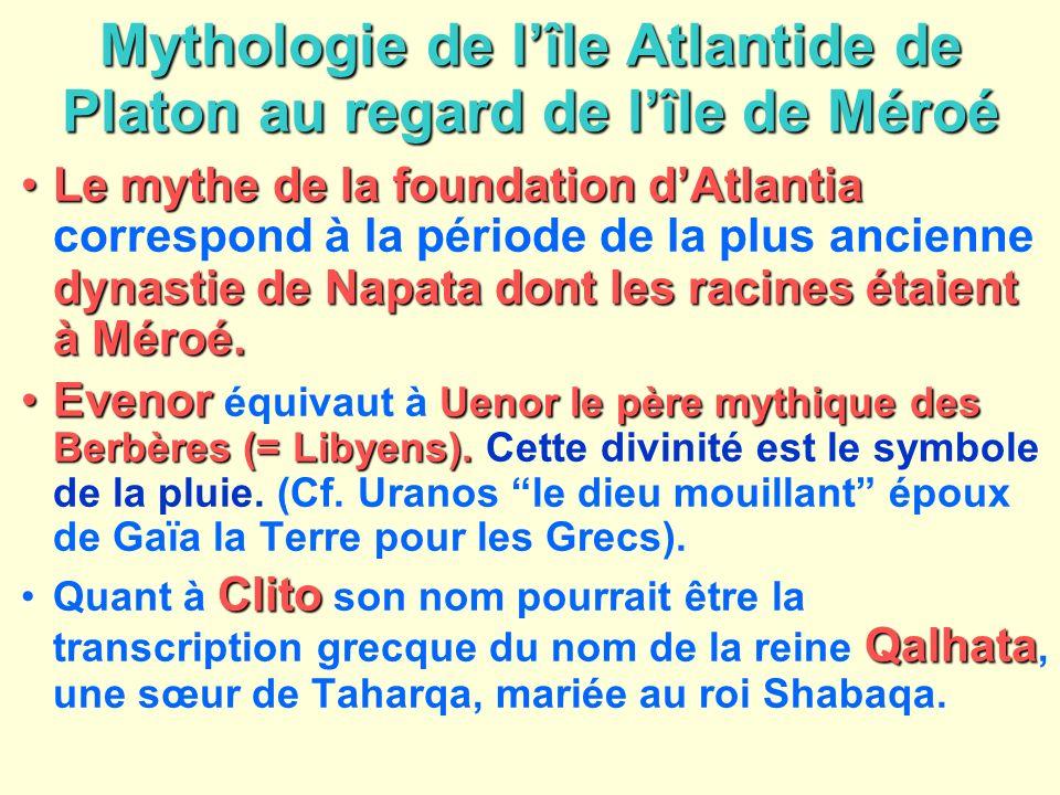 Mythologie de lîle Atlantide de Platon au regard de lîle de Méroé Le mythe de la foundation dAtlantia dynastie de Napata dont les racines étaient à Mé