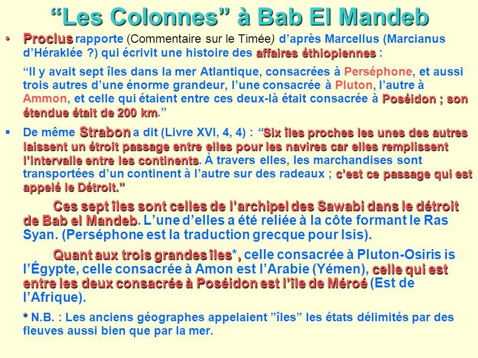 Les Colonnes à Bab El Mandeb Proclus affaires éthiopiennesProclus rapporte (Commentaire sur le Timée) daprès Marcellus (Marcianus dHéraklée ?) qui écr