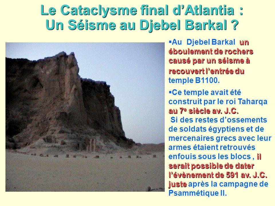 Le Cataclysme final dAtlantia : Un Séisme au Djebel Barkal ? Le Cataclysme final dAtlantia : Un Séisme au Djebel Barkal ? un éboulement de rochers cau