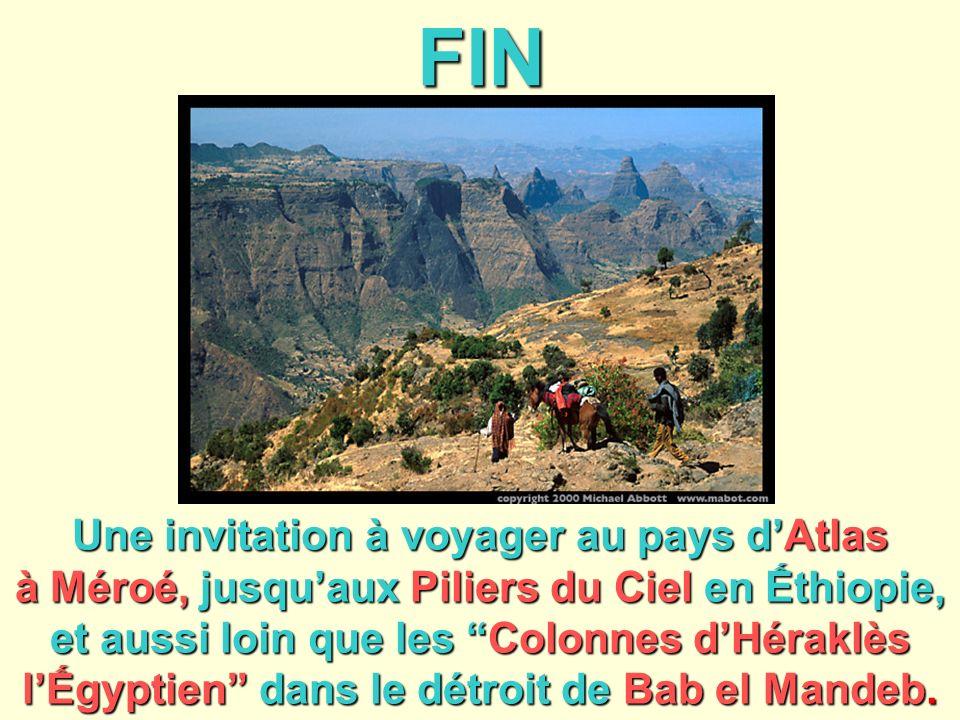 FIN Une invitation à voyager au pays dAtlas à Méroé, jusquaux Piliers du Ciel en thiopie, et aussi loin que les Colonnes dHéraklès lgyptien dans le dé