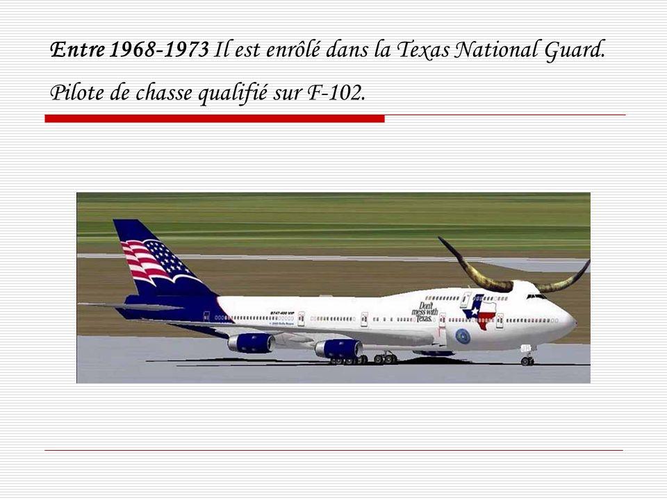 Entre 1968-1973 Il est enrôlé dans la Texas National Guard. Pilote de chasse qualifié sur F-102.