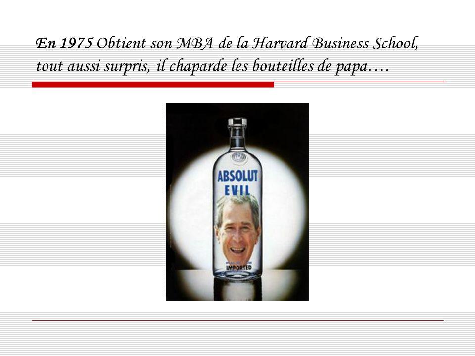 En 1975 Obtient son MBA de la Harvard Business School, tout aussi surpris, il chaparde les bouteilles de papa….