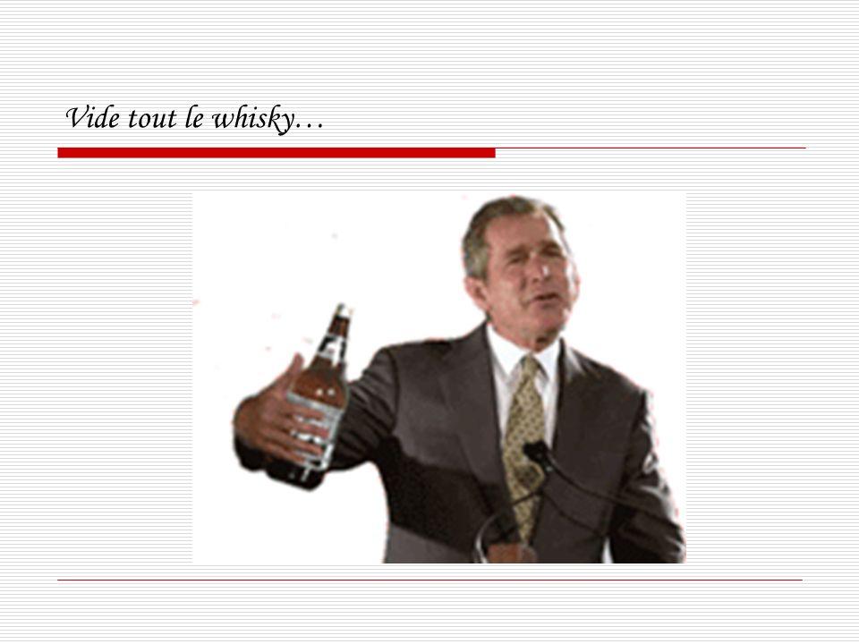 Vide tout le whisky…