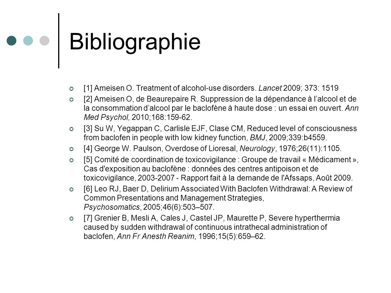 Bibliographie [1] Ameisen O. Treatment of alcohol-use disorders. Lancet 2009; 373: 1519 [2] Ameisen O, de Beaurepaire R. Suppression de la dépendance