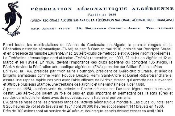 Parmi toutes les manifestations de lAnnée du Centenaire en Algérie, le premier congrès de la Fédération nationale aéronautique (FNAé) se tient à Oran
