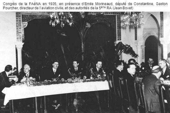 Congrès de la FAéNA en 1935, en présence dEmile Morineaud, député de Constantine, Gaston Pourcher, directeur de laviation civile, et des autorités de