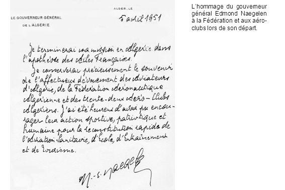 Lhommage du gouverneur général Edmond Naegelen à la Fédération et aux aéro- clubs lors de son départ.