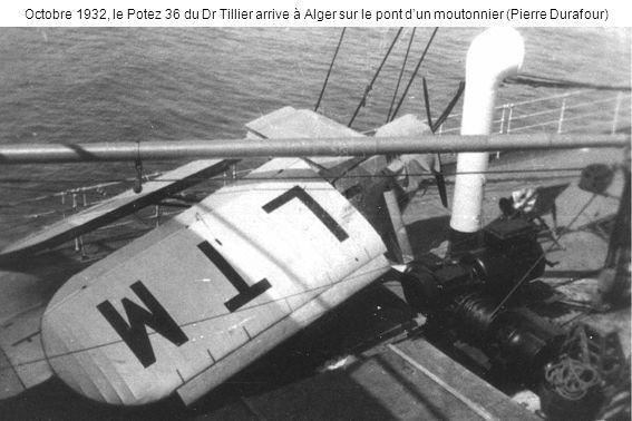 Octobre 1932, le Potez 36 du Dr Tillier arrive à Alger sur le pont dun moutonnier (Pierre Durafour)