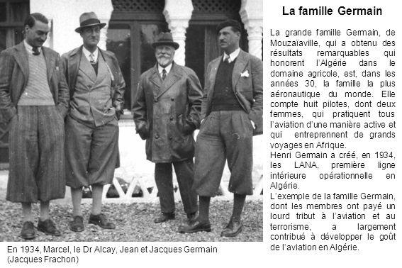 La famille Germain La grande famille Germain, de Mouzaïaville, qui a obtenu des résultats remarquables qui honorent lAlgérie dans le domaine agricole,